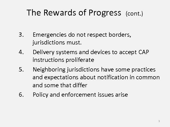 The Rewards of Progress (cont. ) 3. 4. 5. 6. Emergencies do not respect