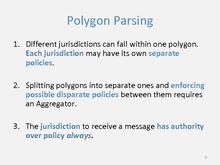 Polygon Parsing 1. Different jurisdictions can fall within one polygon. Each jurisdiction may have