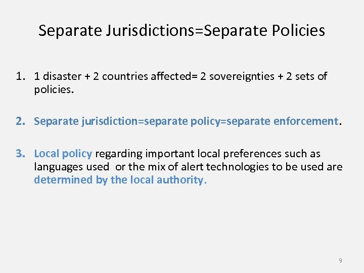 Separate Jurisdictions=Separate Policies 1. 1 disaster + 2 countries affected= 2 sovereignties + 2