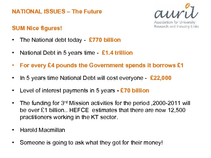 NATIONAL ISSUES – The Future SUM Nice figures! • The National debt today -