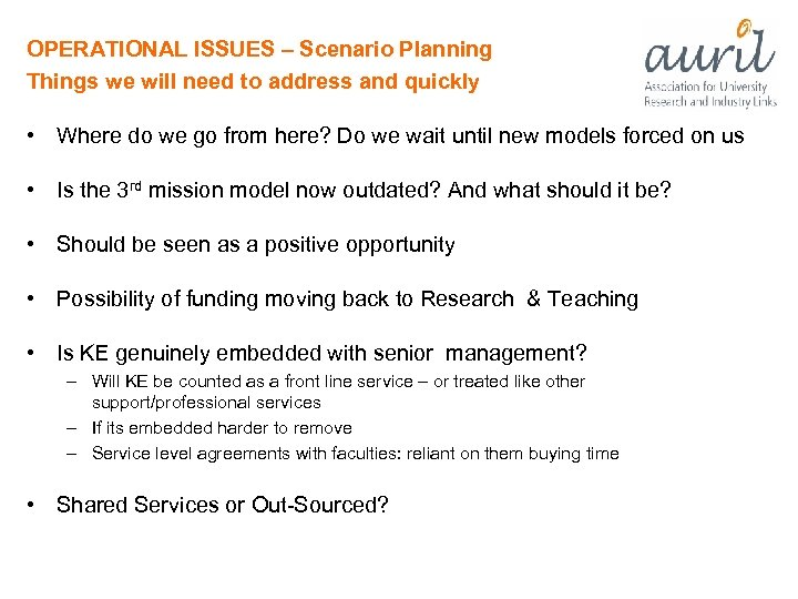 OPERATIONAL ISSUES – Scenario Planning Things we will need to address and quickly •