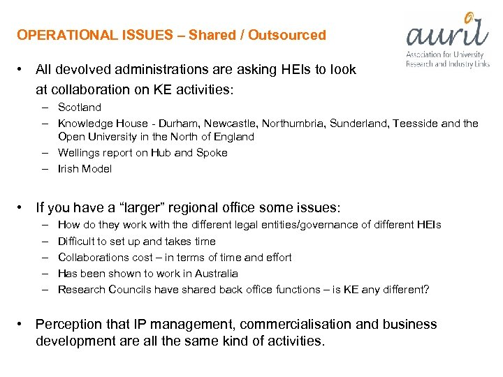 OPERATIONAL ISSUES – Shared / Outsourced • All devolved administrations are asking HEIs to