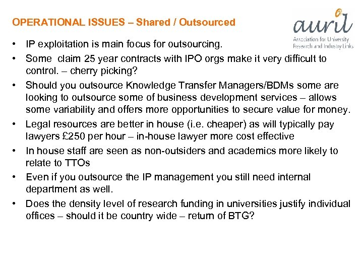 OPERATIONAL ISSUES – Shared / Outsourced • IP exploitation is main focus for outsourcing.
