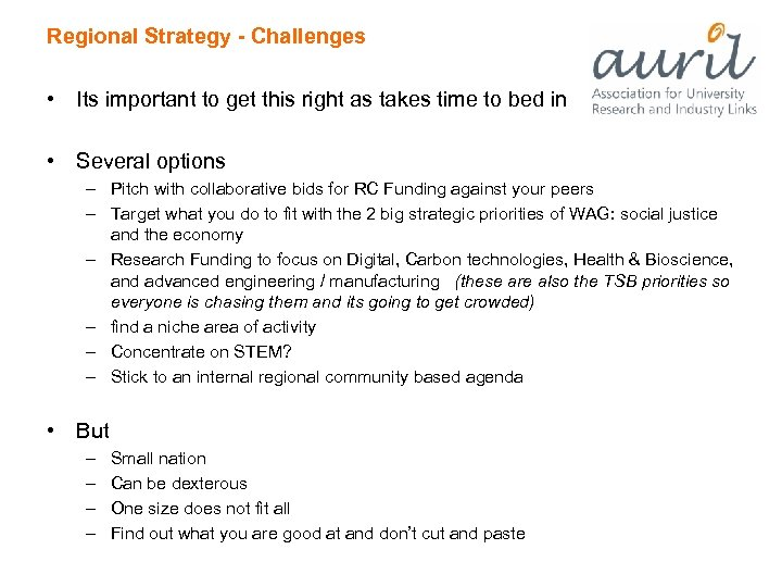 Regional Strategy - Challenges • Its important to get this right as takes time