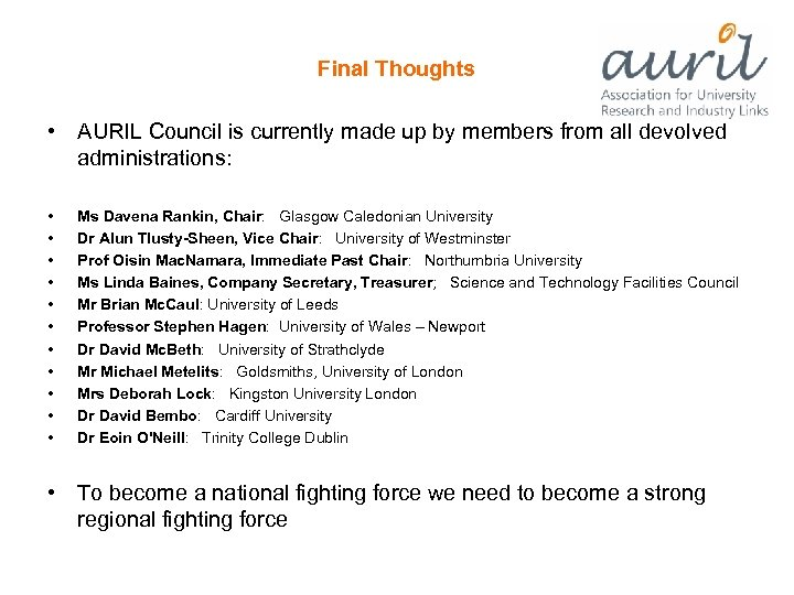 Final Thoughts • AURIL Council is currently made up by members from all devolved