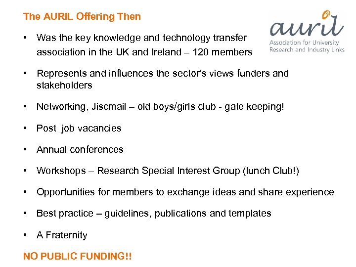 The AURIL Offering Then • Was the key knowledge and technology transfer association in