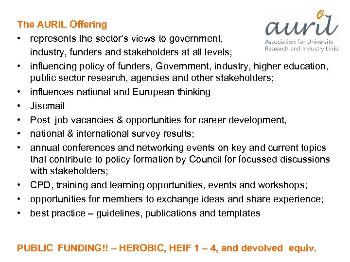 The AURIL Offering • represents the sector's views to government, industry, funders and stakeholders