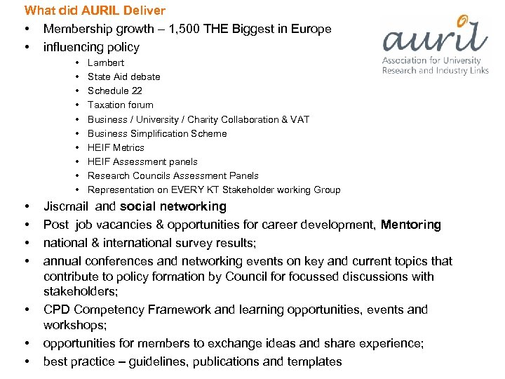 What did AURIL Deliver • Membership growth – 1, 500 THE Biggest in Europe