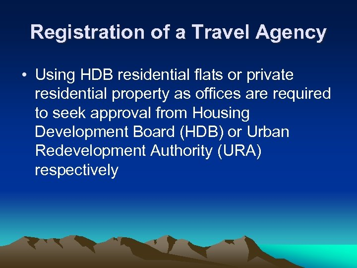 Registration of a Travel Agency • Using HDB residential flats or private residential property