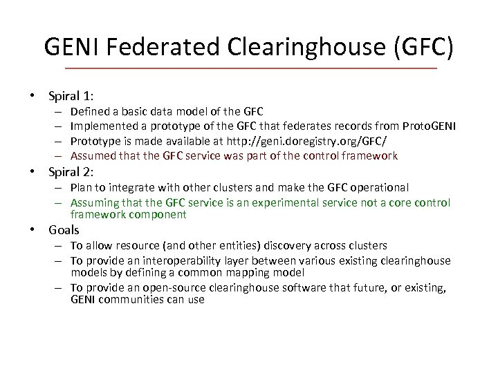 GENI Federated Clearinghouse (GFC) • Spiral 1: – – Defined a basic data model