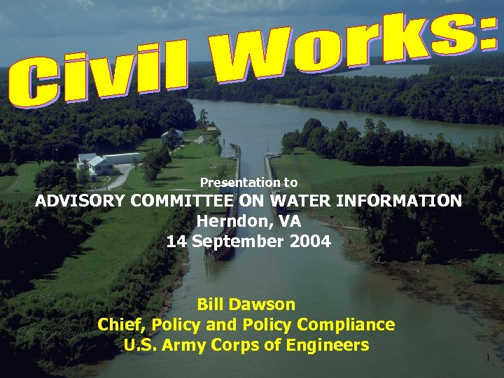 Presentation to ADVISORY COMMITTEE ON WATER INFORMATION Herndon, VA 14 September 2004 Bill Dawson