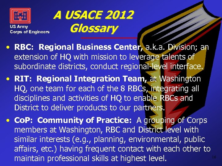 US Army Corps of Engineers A USACE 2012 Glossary • RBC: Regional Business Center,