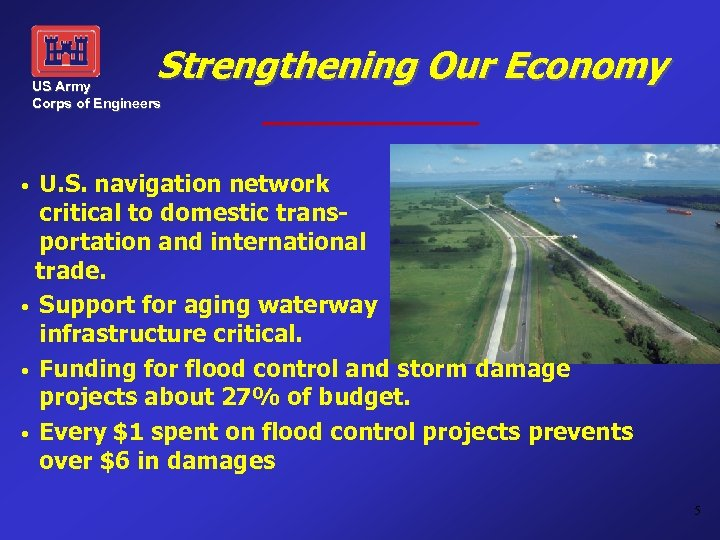Strengthening Our Economy US Army Corps of Engineers U. S. navigation network critical to