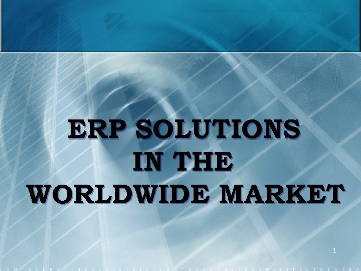 ERP SOLUTIONS IN THE WORLDWIDE MARKET 1