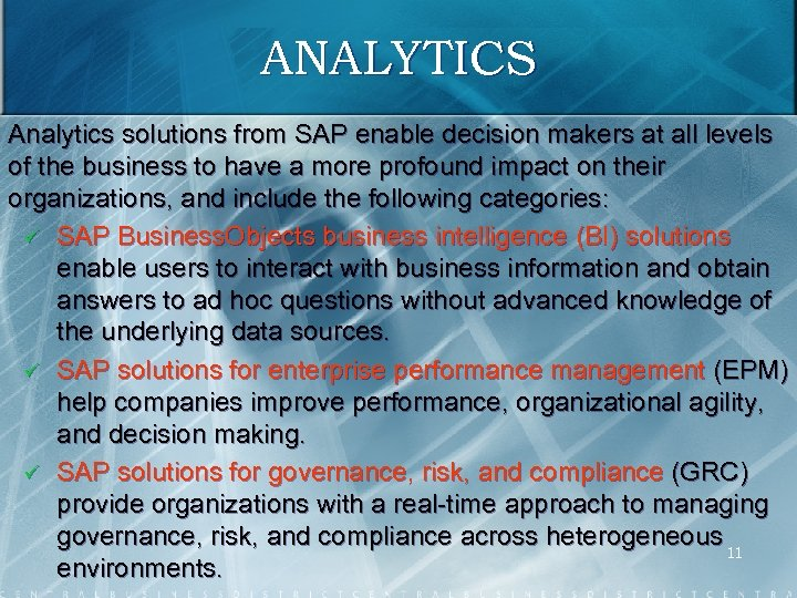 ANALYTICS Analytics solutions from SAP enable decision makers at all levels of the business