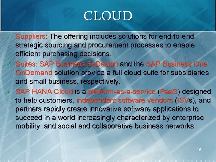 CLOUD ü ü ü Suppliers: The offering includes solutions for end to end strategic
