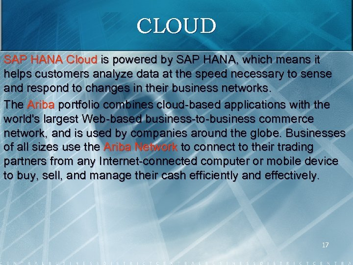 CLOUD SAP HANA Cloud is powered by SAP HANA, which means it helps customers