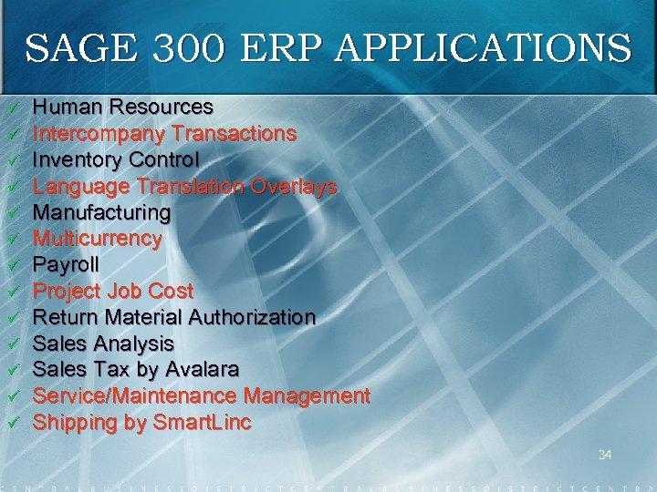 SAGE 300 ERP APPLICATIONS ü ü ü ü Human Resources Intercompany Transactions Inventory Control