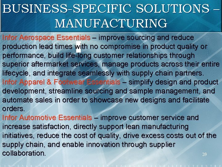 BUSINESS-SPECIFIC SOLUTIONS – MANUFACTURING Infor Aerospace Essentials – improve sourcing and reduce production lead