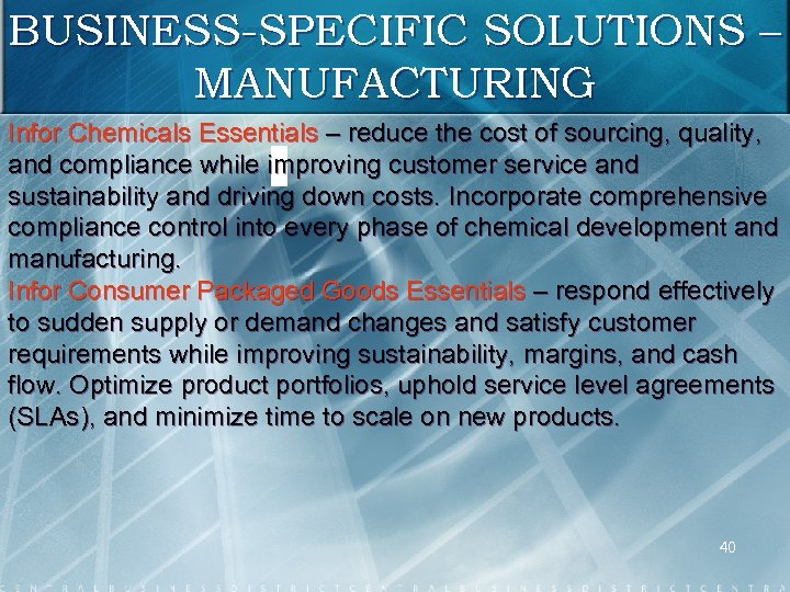 BUSINESS-SPECIFIC SOLUTIONS – MANUFACTURING Infor Chemicals Essentials – reduce the cost of sourcing, quality,
