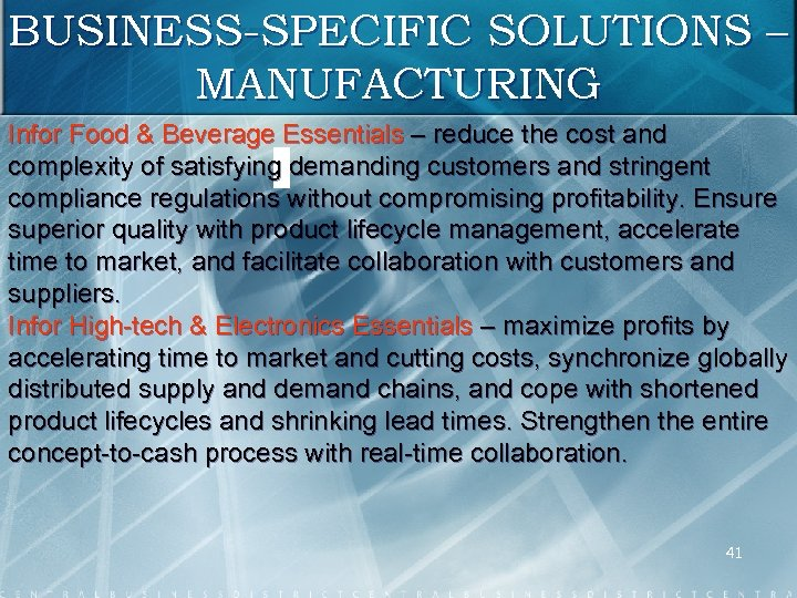 BUSINESS-SPECIFIC SOLUTIONS – MANUFACTURING Infor Food & Beverage Essentials – reduce the cost and
