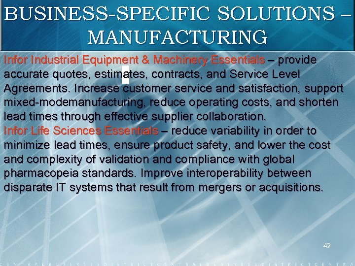 BUSINESS-SPECIFIC SOLUTIONS – MANUFACTURING Infor Industrial Equipment & Machinery Essentials – provide accurate quotes,