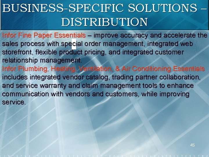 BUSINESS-SPECIFIC SOLUTIONS – DISTRIBUTION Infor Fine Paper Essentials – improve accuracy and accelerate the