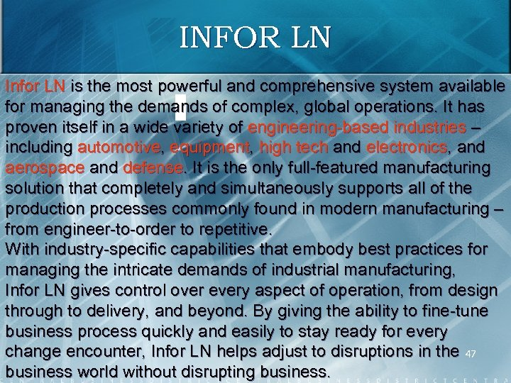 INFOR LN Infor LN is the most powerful and comprehensive system available for managing