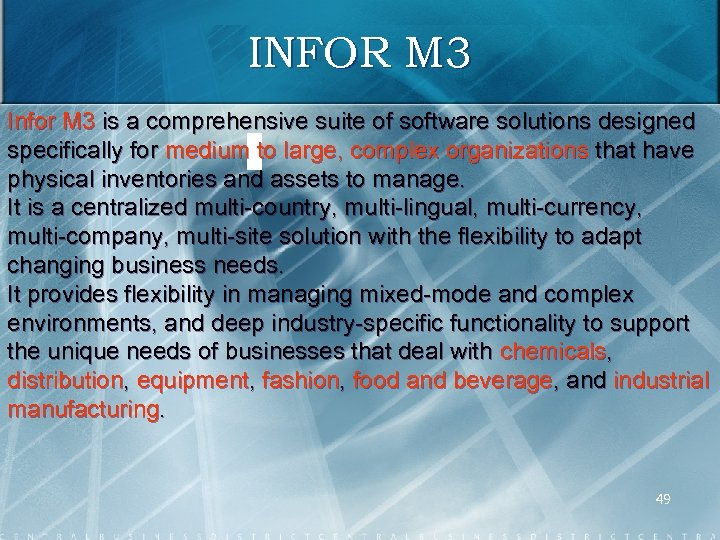 INFOR M 3 Infor M 3 is a comprehensive suite of software solutions designed