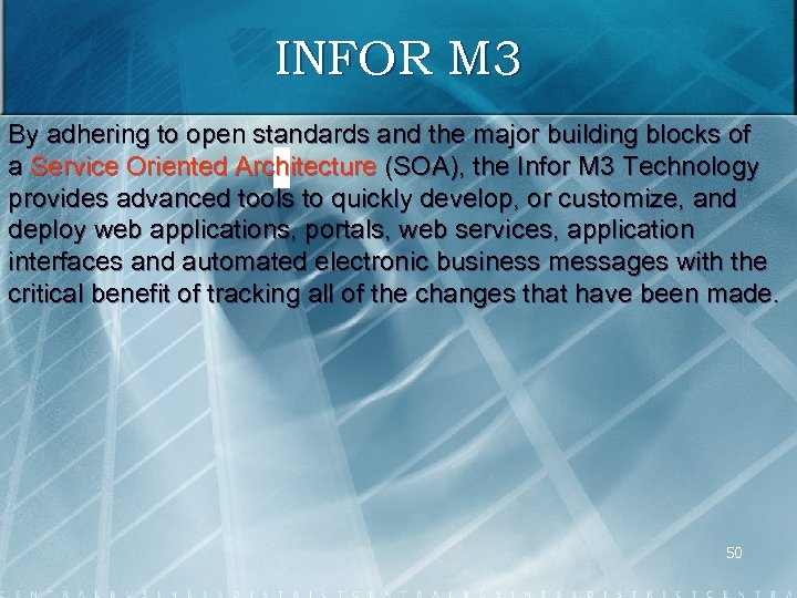 INFOR M 3 By adhering to open standards and the major building blocks of