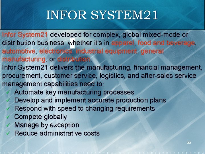 INFOR SYSTEM 21 Infor System 21 developed for complex, global mixed mode or distribution
