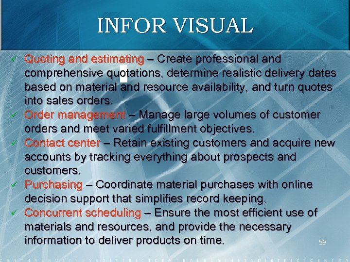 INFOR VISUAL ü ü ü Quoting and estimating – Create professional and comprehensive quotations,