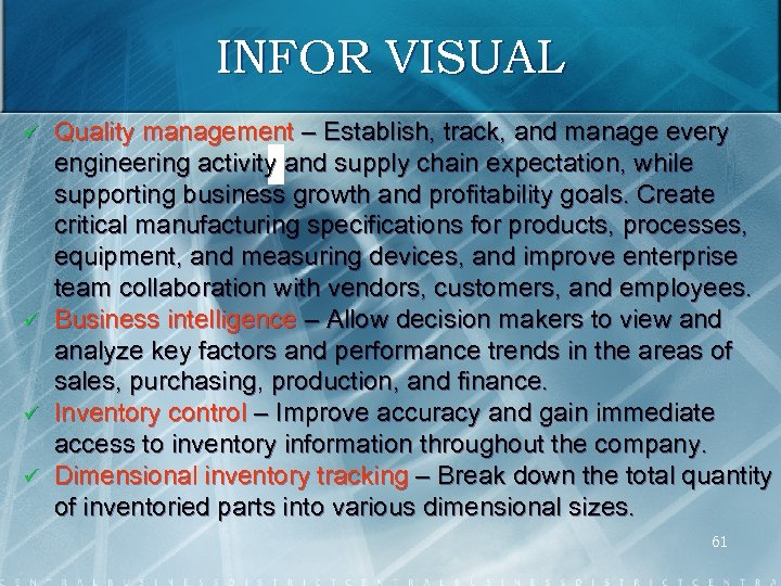 INFOR VISUAL ü ü Quality management – Establish, track, and manage every engineering activity