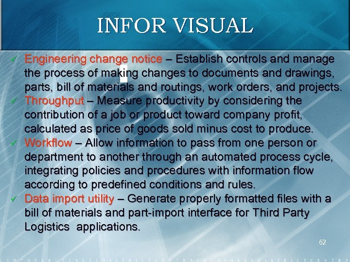 INFOR VISUAL ü ü Engineering change notice – Establish controls and manage the process