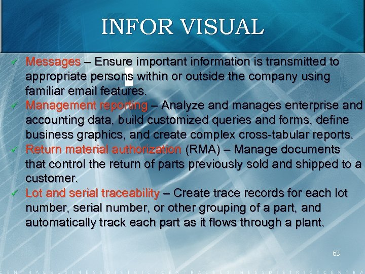 INFOR VISUAL ü ü Messages – Ensure important information is transmitted to appropriate persons