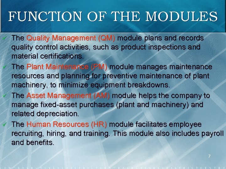 FUNCTION OF THE MODULES ü ü The Quality Management (QM) module plans and records