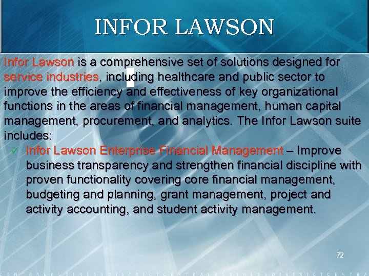 INFOR LAWSON Infor Lawson is a comprehensive set of solutions designed for service industries,
