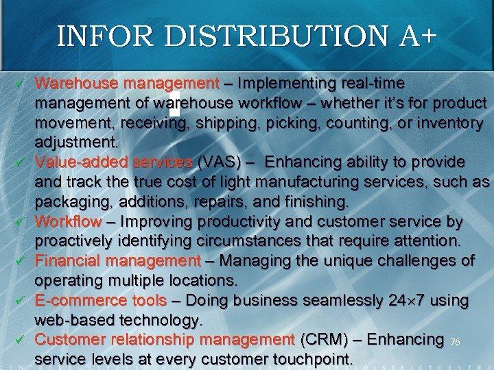 INFOR DISTRIBUTION A+ ü ü ü Warehouse management – Implementing real time – management