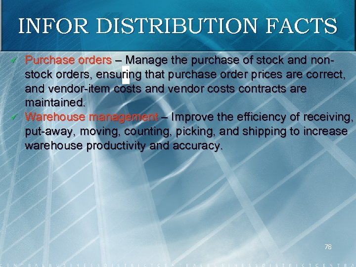 INFOR DISTRIBUTION FACTS ü ü Purchase orders – Manage the purchase of stock and