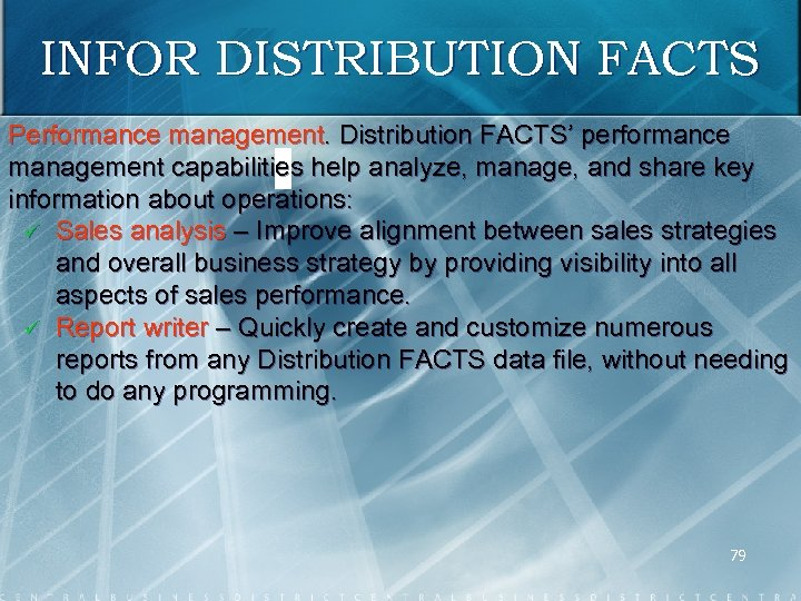 INFOR DISTRIBUTION FACTS Performance management. Distribution FACTS' performance management capabilities help analyze, manage, and