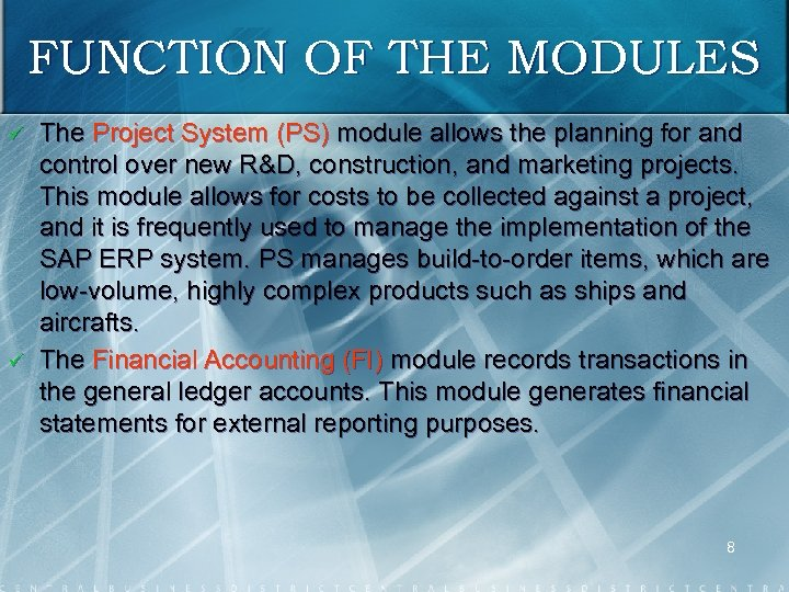 FUNCTION OF THE MODULES ü ü The Project System (PS) module allows the planning