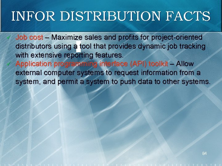 INFOR DISTRIBUTION FACTS ü ü Job cost – Maximize sales and profits for project