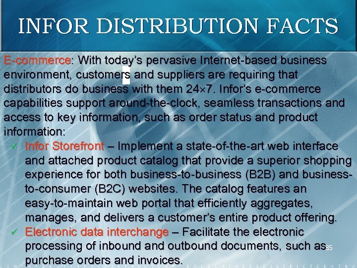 INFOR DISTRIBUTION FACTS E commerce: With today's pervasive Internet based business environment, customers and