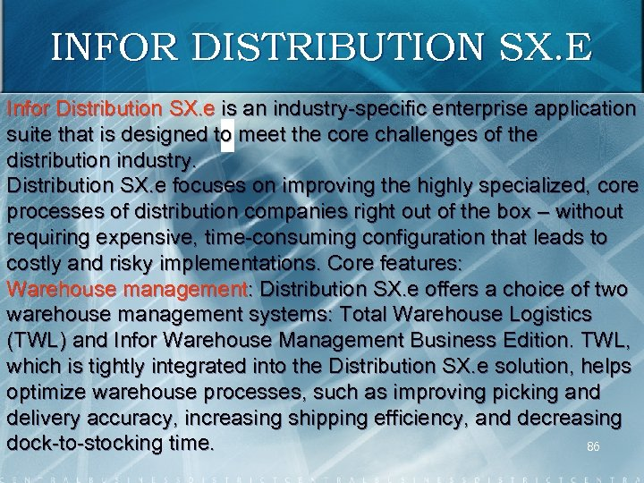 INFOR DISTRIBUTION SX. E Infor Distribution SX. e is an industry specific enterprise application