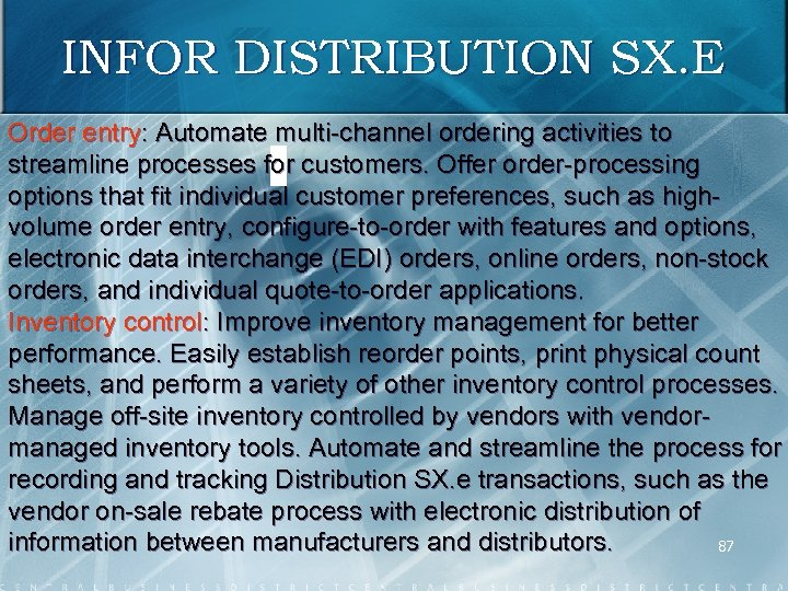 INFOR DISTRIBUTION SX. E Order entry: Automate multi channel ordering activities to streamline processes