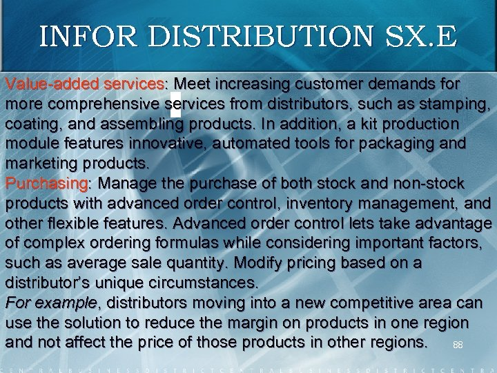 INFOR DISTRIBUTION SX. E Value added services: Meet increasing customer demands for more comprehensive