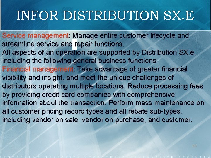 INFOR DISTRIBUTION SX. E Service management: Manage entire customer lifecycle and streamline service and