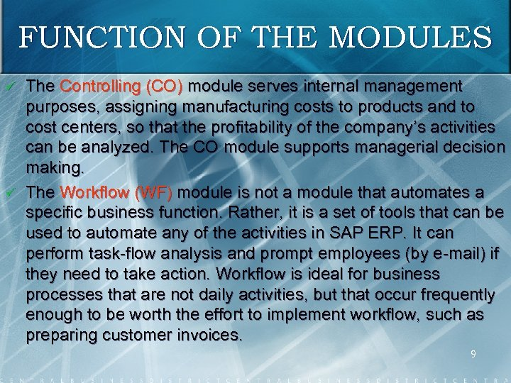 FUNCTION OF THE MODULES ü ü The Controlling (CO) module serves internal management purposes,