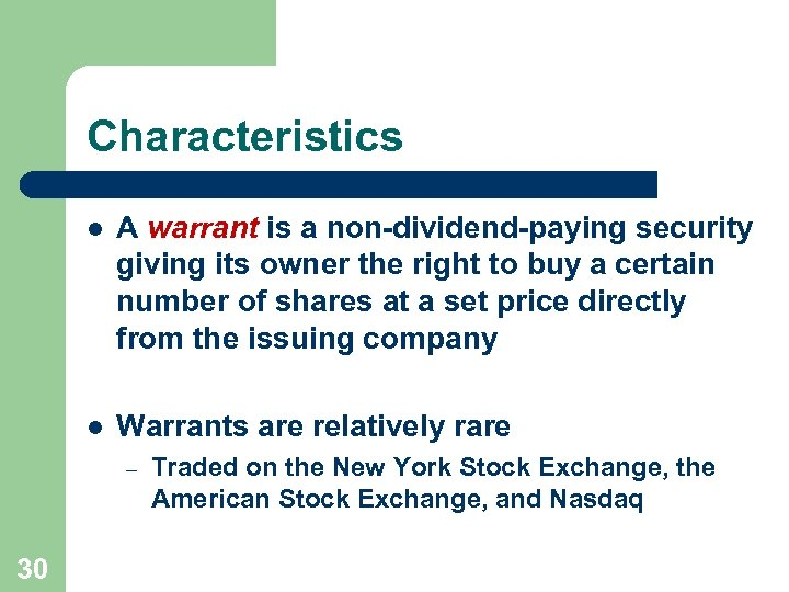 Characteristics l A warrant is a non-dividend-paying security giving its owner the right to