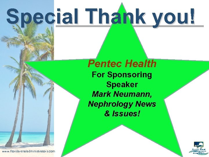 Special Thank you! Pentec Health For Sponsoring Speaker Mark Neumann, Nephrology News & Issues!